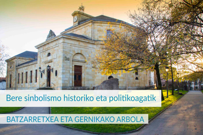 BATZARRETXEA ETA GERNIKAKO ARBOLA